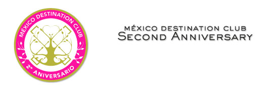 México Destination Club 2nd anniversary